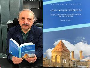 Erdal Güzel'in 'Sözün Güzeli Erzurum' adlı kitabı çıktı