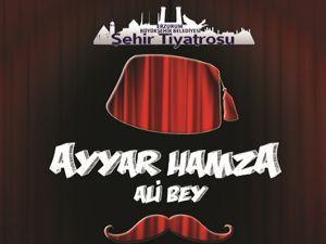 Şehir tiyatrosu bu kez 'Ayyar Hamza' ile 'perde' diyecek