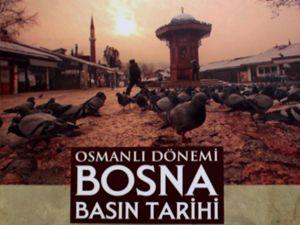 'Osmanlı Dönemi Bosna Basın Tarihi'  kitabı çıktı