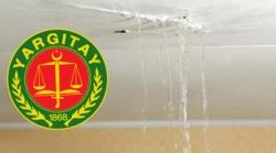 Yargıtay'dan 'su sızma' kararı