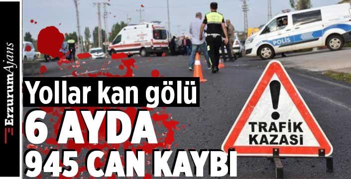 6 ayda 172 binden fazla trafik kazası yaşandı