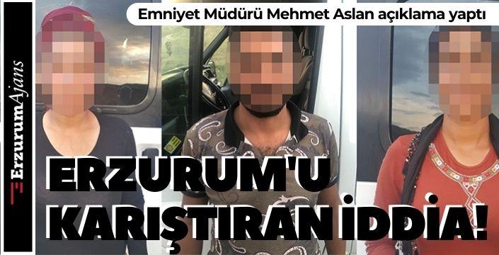 ERZURUM'U KARIŞTIRAN İDDİA!