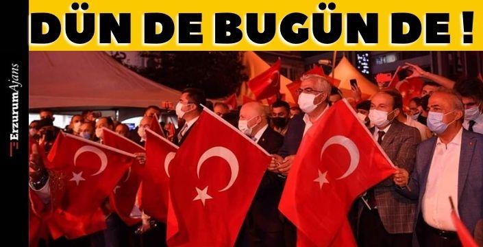 Erzurumlular 15 Temmuz'u unutmadı!