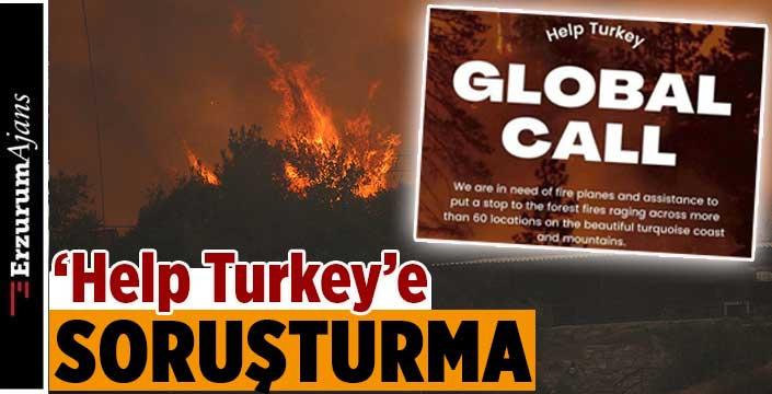 'Help Turkey' paylaşımlarına soruşturma başlatıldı!
