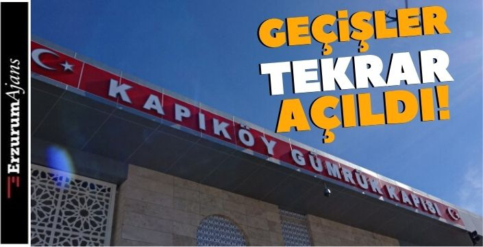 Kapıköy Sınır Kapısı açıldı!