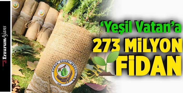 OGM: Yeşil vatan için 273 milyon fidan üretildi